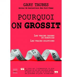 TAUBES Gary - Pourquoi on grossit