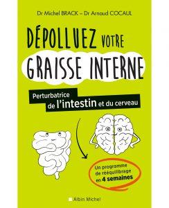 BRACK Michel et COCAUL Arnaud Cocaul - Dépolluez votre graisse interne, perturbatrice de l'intestin et du cerveau