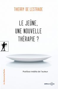 DE LESTRADE Thierry - Le Jeûne, une nouvelle thérapie ?
