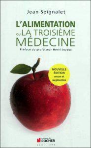 SEIGNALET Jean - L'alimentation ou la troisième médecine
